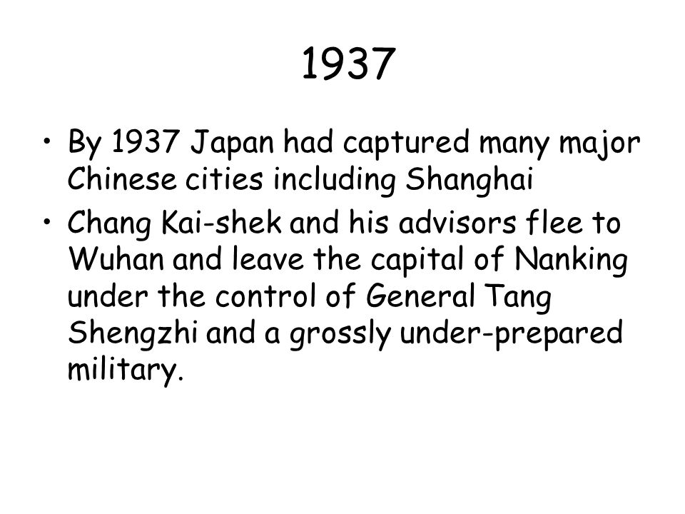1937 By 1937 Japan had captured many major Chinese cities including Shanghai.