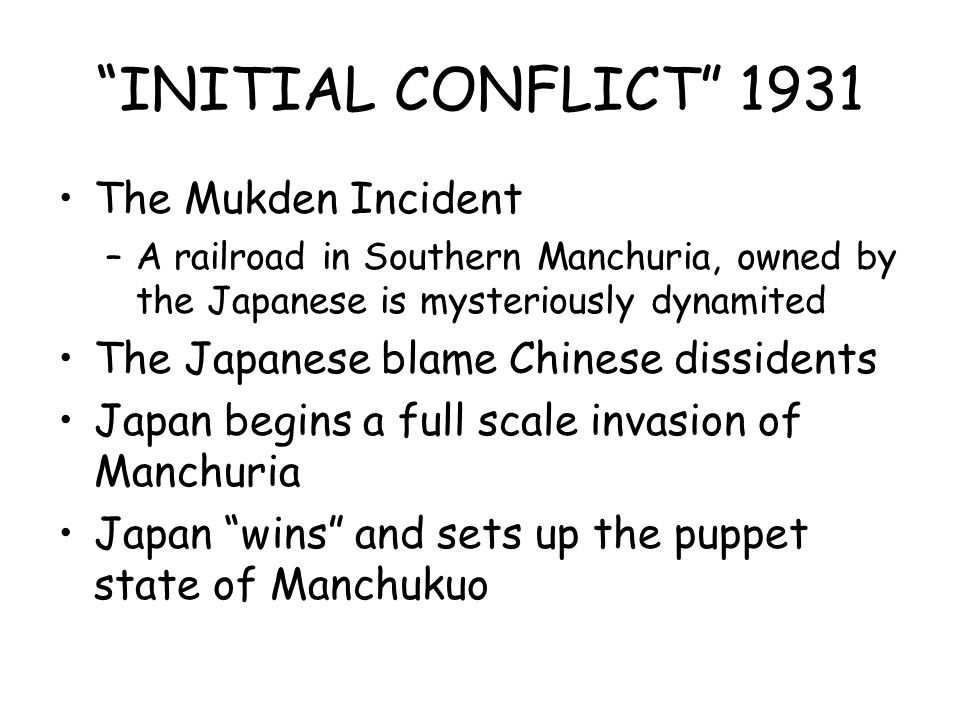 INITIAL CONFLICT 1931 The Mukden Incident