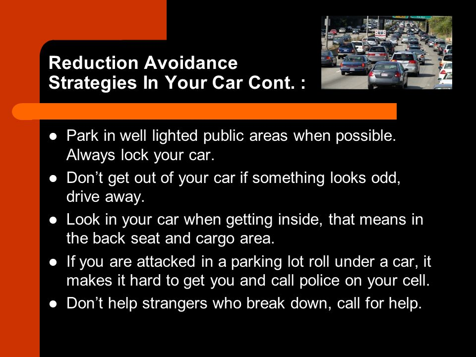 Reduction Avoidance Strategies In Your Car Cont. :