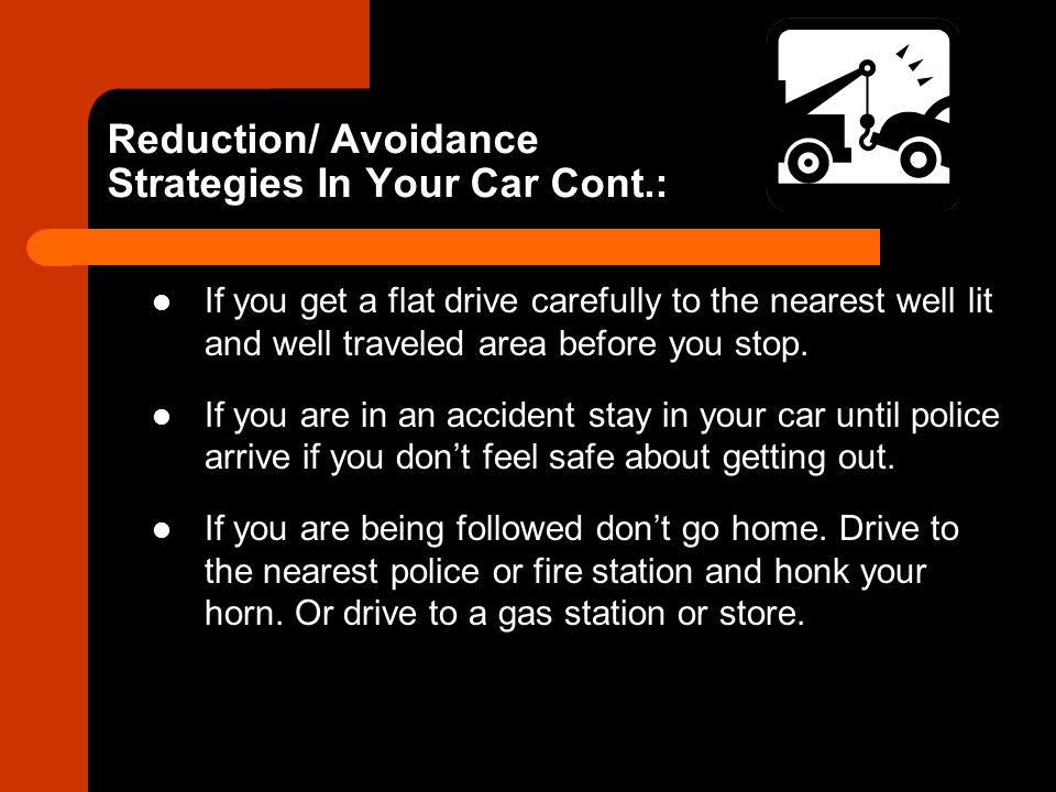 Reduction/ Avoidance Strategies In Your Car Cont.: