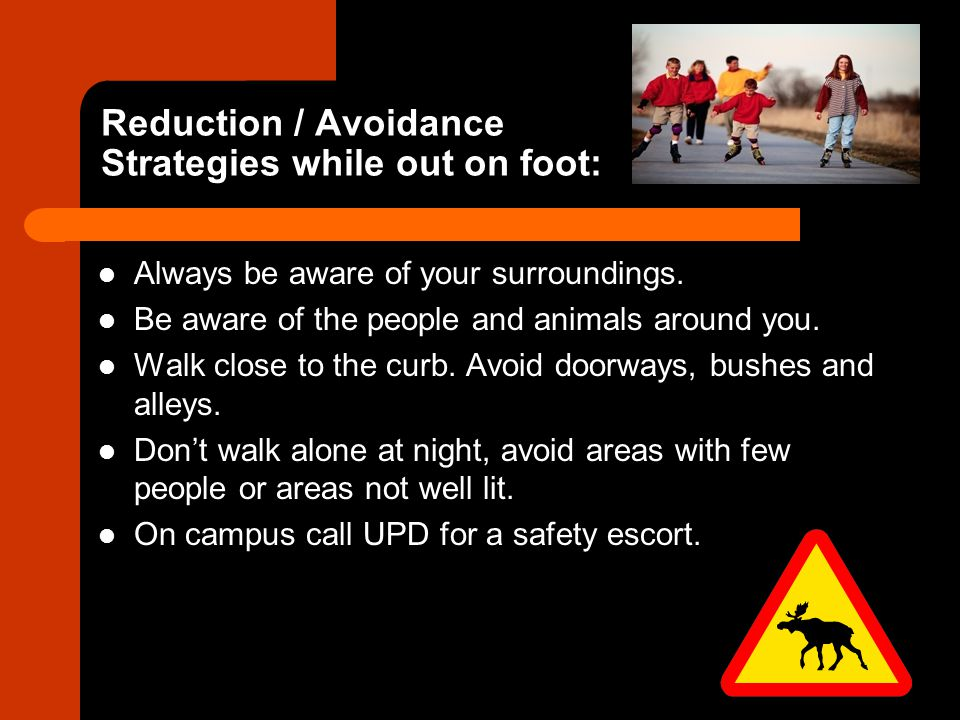 Reduction / Avoidance Strategies while out on foot: