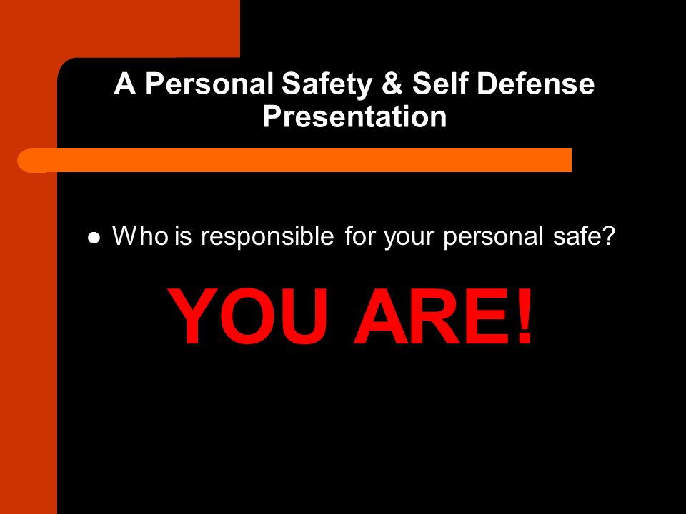 A Personal Safety & Self Defense Presentation