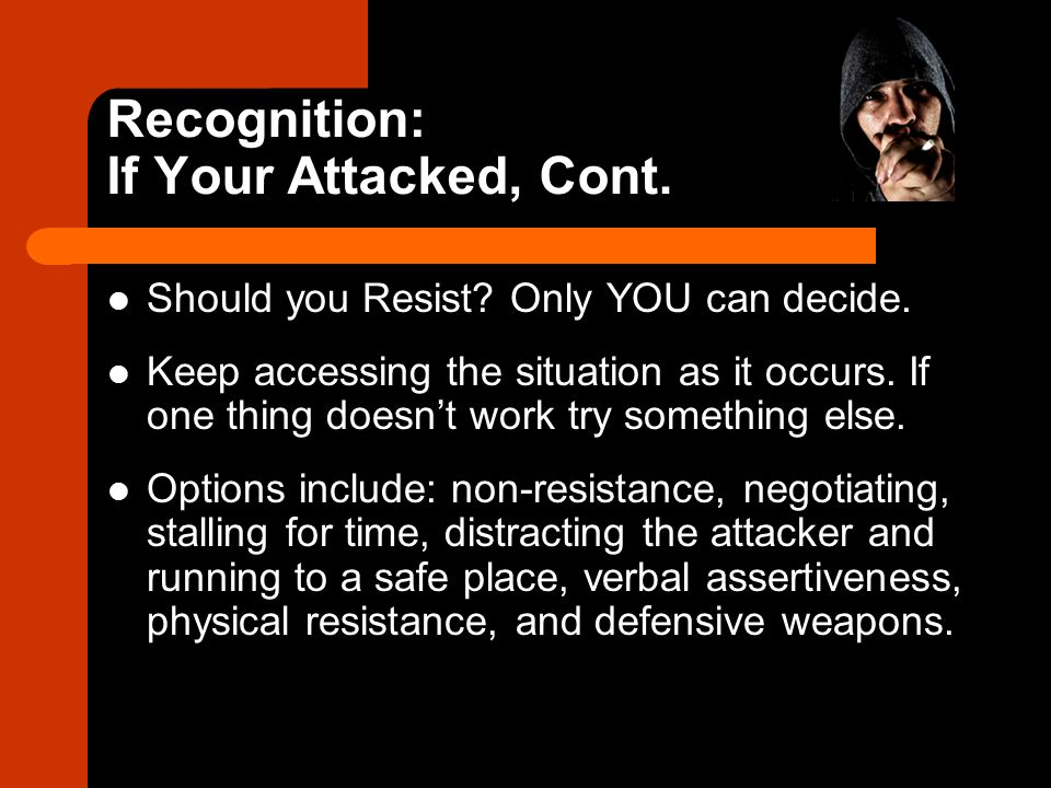 Recognition: If Your Attacked, Cont.
