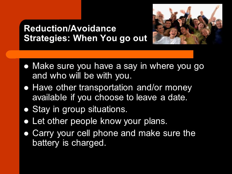 Reduction/Avoidance Strategies: When You go out
