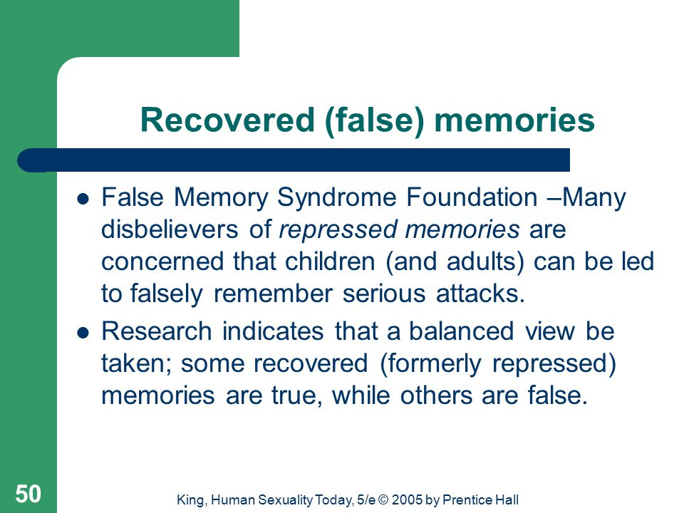 repressed childhood memories or false memory syndrome In the myth of repressed memory: false memories and allegations  , november 5) information needed in assessing allegations by adults of sex abuse in childhood false memory syndrome foundation newsletter, p 5 false memory syndrome foundation  questioning claims about the false memory syndrome epidemic--is the award address for the.
