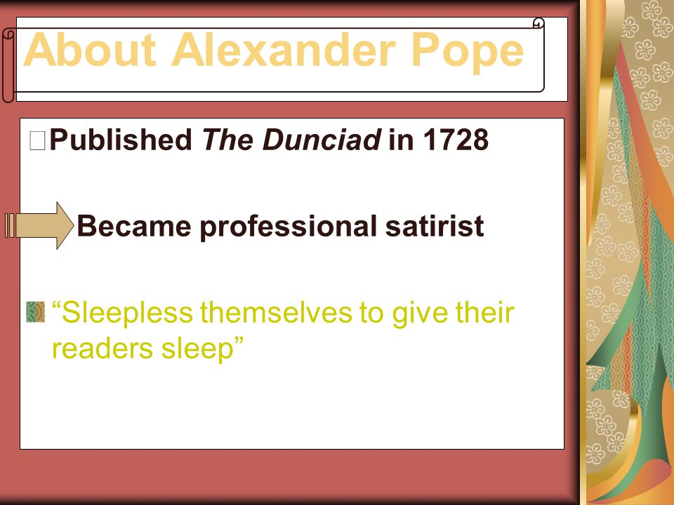 About Alexander Pope ※Published The Dunciad in 1728