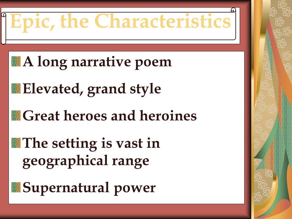 Epic, the Characteristics