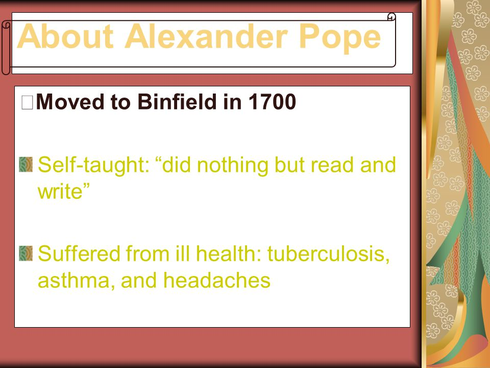 About Alexander Pope ※Moved to Binfield in 1700