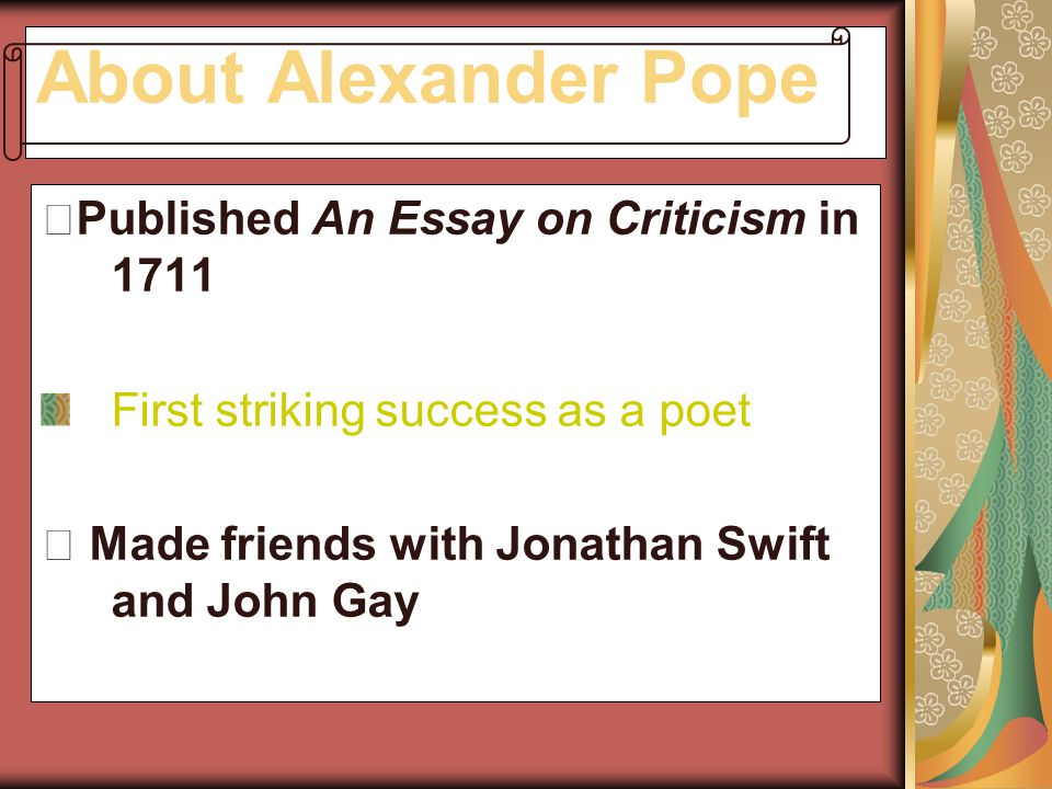 epigram essay criticism alexander pope An outline of pope's essay on criticism part 1 this section offers general principles of good criticism (and of poetry--since criticism for pope means determining the merit of a work rather than its meaning, understanding the principles of good criticism means understanding the rules for good poetry and vice versa).
