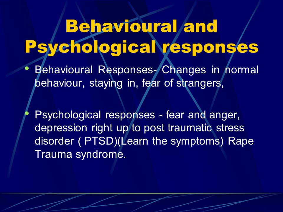 Behavioural and Psychological responses