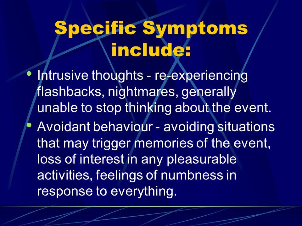 Specific Symptoms include: