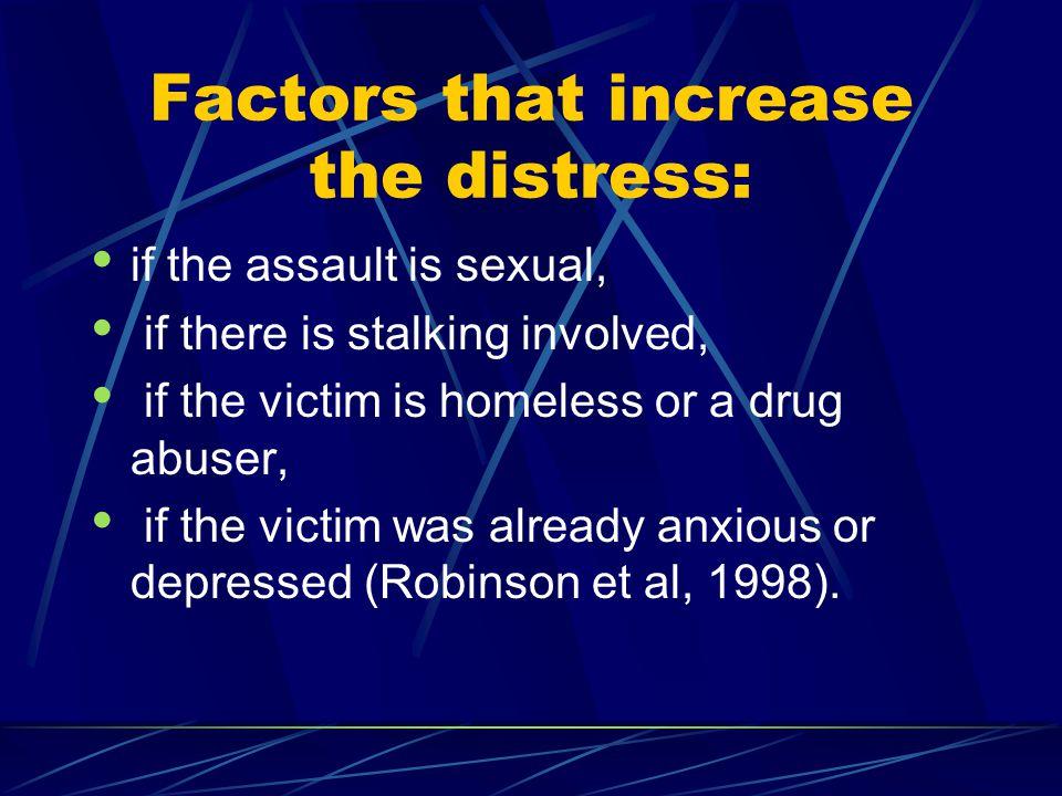 Factors that increase the distress:
