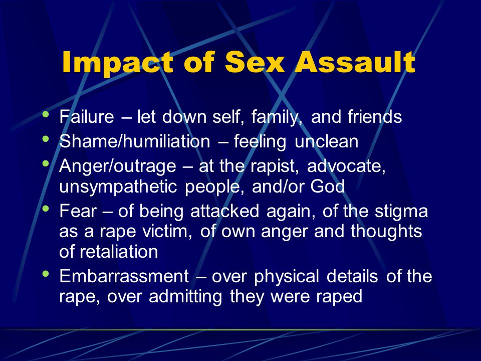 Impact of Sex Assault Failure – let down self, family, and friends