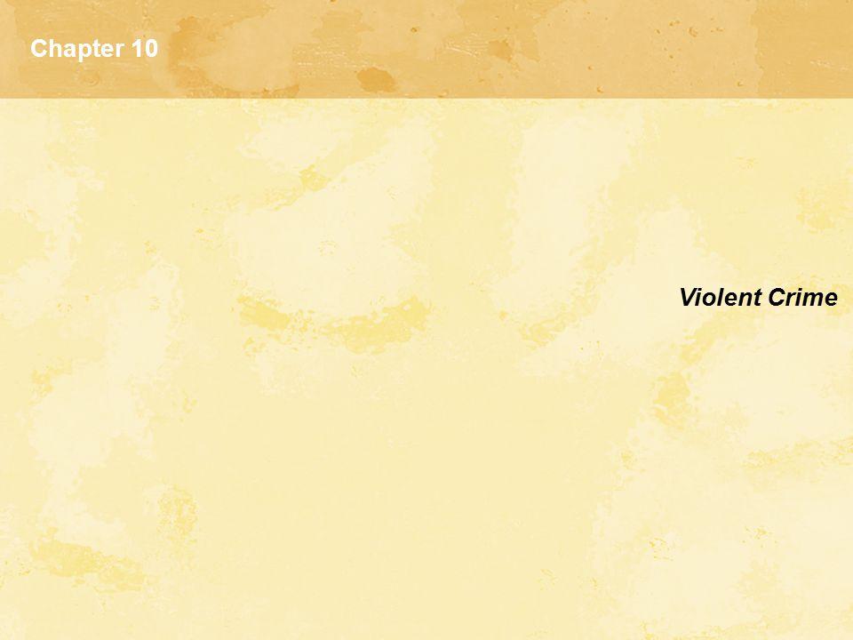 Chapter 10 Violent Crime