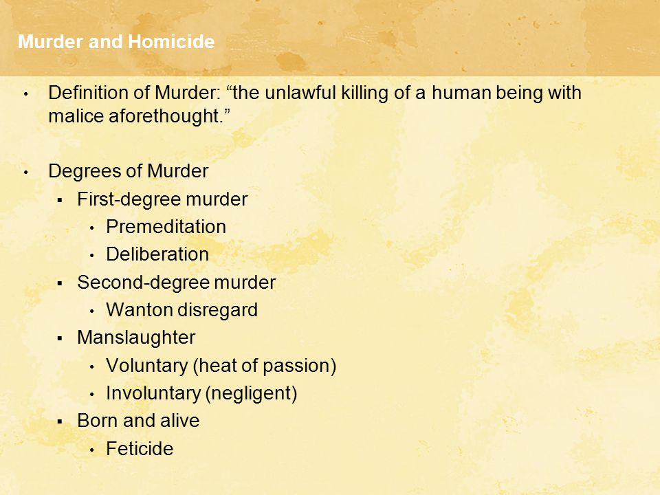 Murder and Homicide Definition of Murder: the unlawful killing of a human being with malice aforethought.