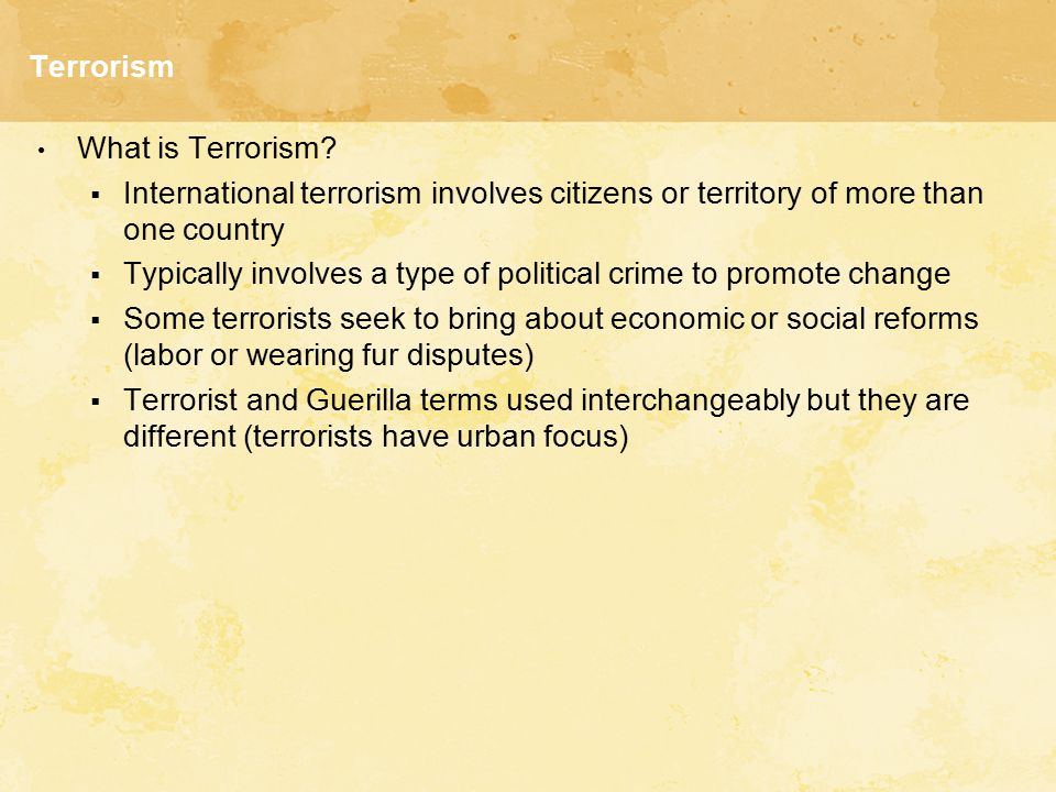 Terrorism What is Terrorism International terrorism involves citizens or territory of more than one country.