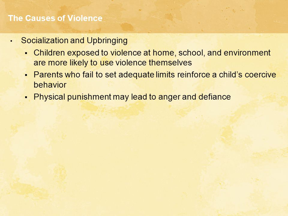 The Causes of Violence Socialization and Upbringing.