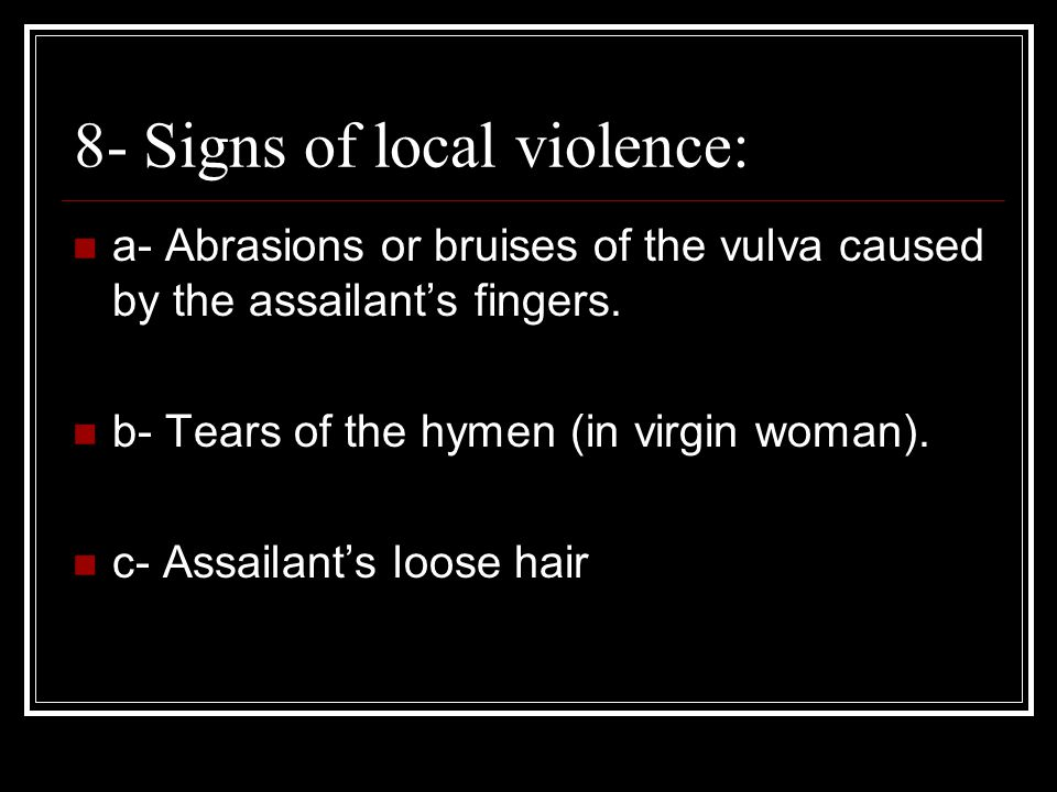 8- Signs of local violence: