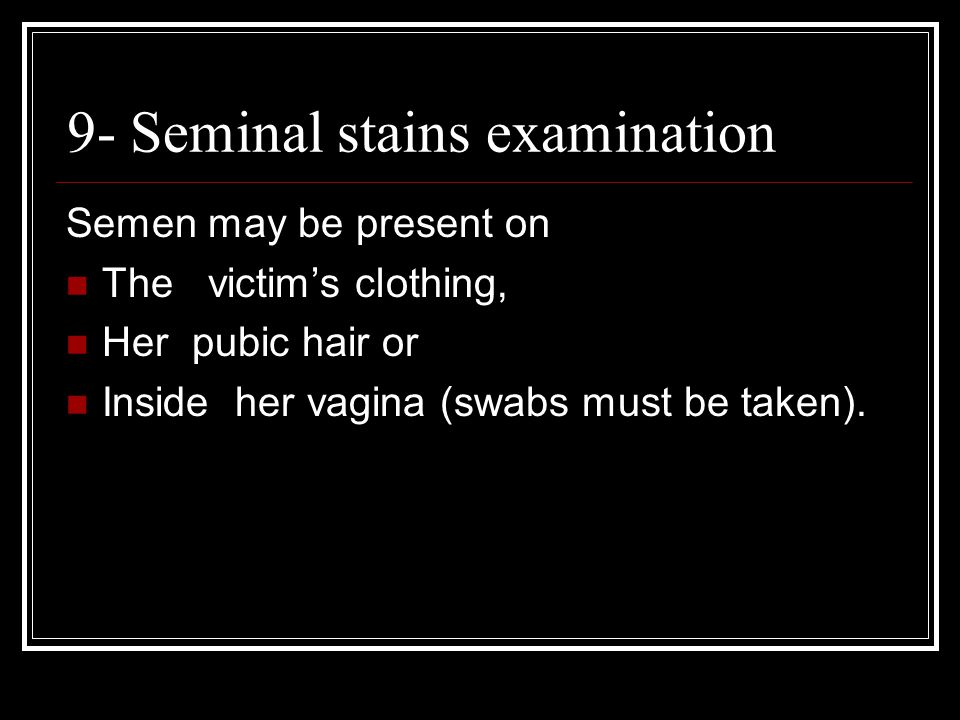 9- Seminal stains examination