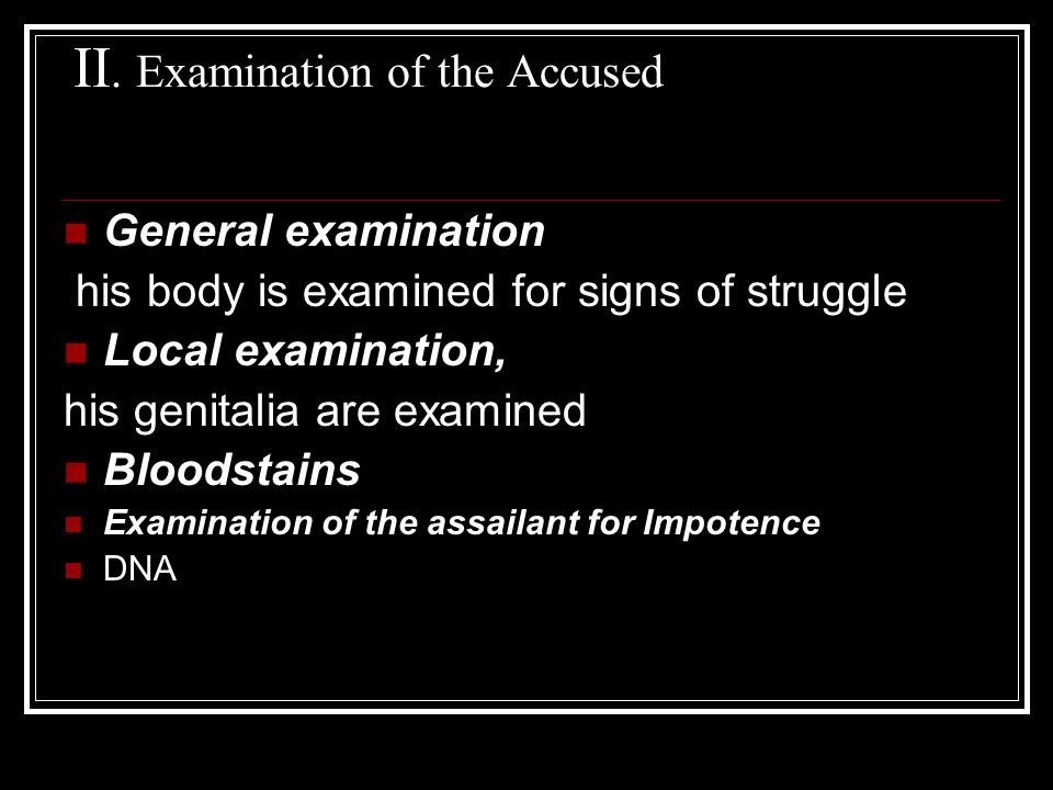 II. Examination of the Accused