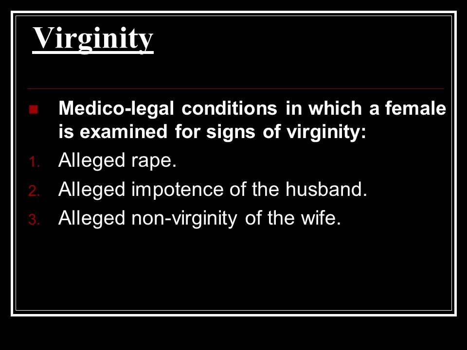 Virginity Alleged rape. Alleged impotence of the husband.