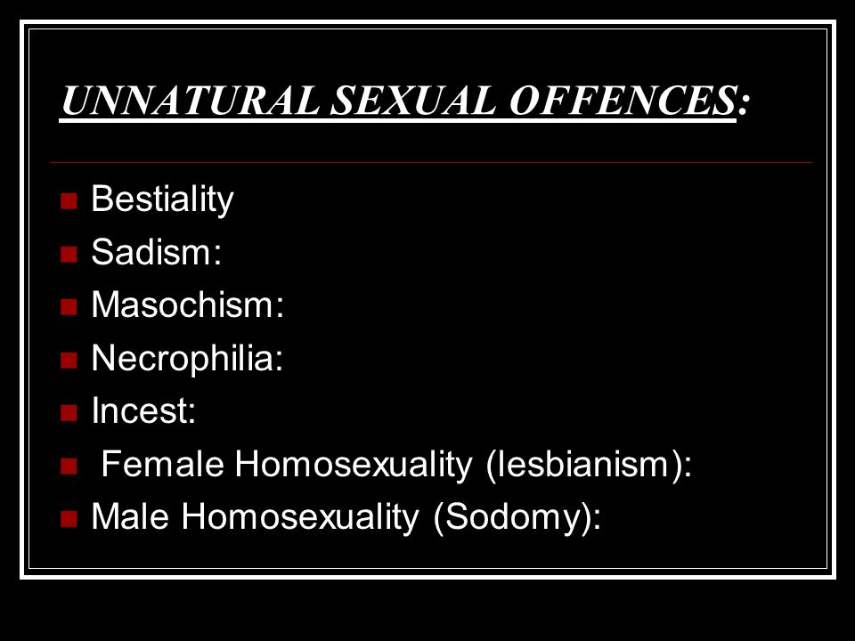 UNNATURAL SEXUAL OFFENCES: