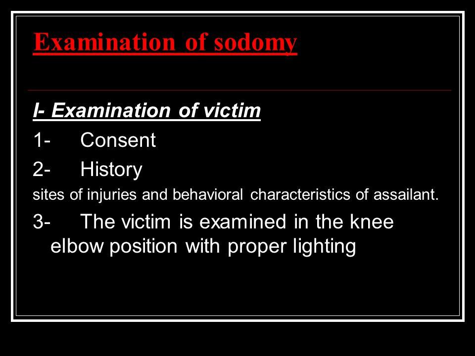 Examination of sodomy I- Examination of victim 1- Consent 2- History