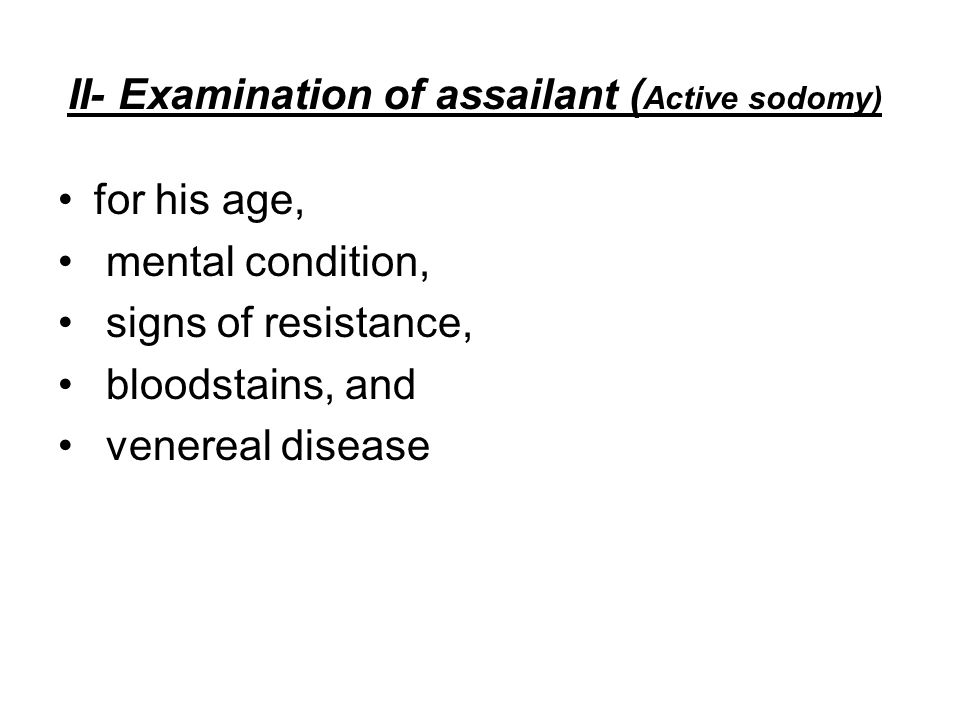 II- Examination of assailant (Active sodomy)