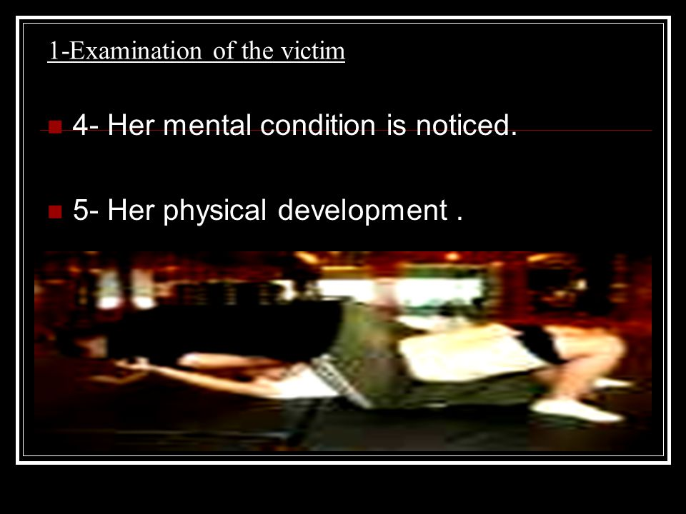 1-Examination of the victim