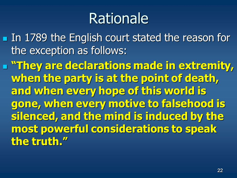Rationale In 1789 the English court stated the reason for the exception as follows: