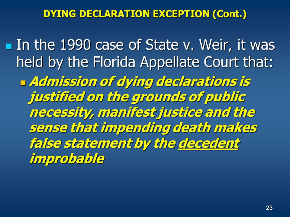 DYING DECLARATION EXCEPTION (Cont.)