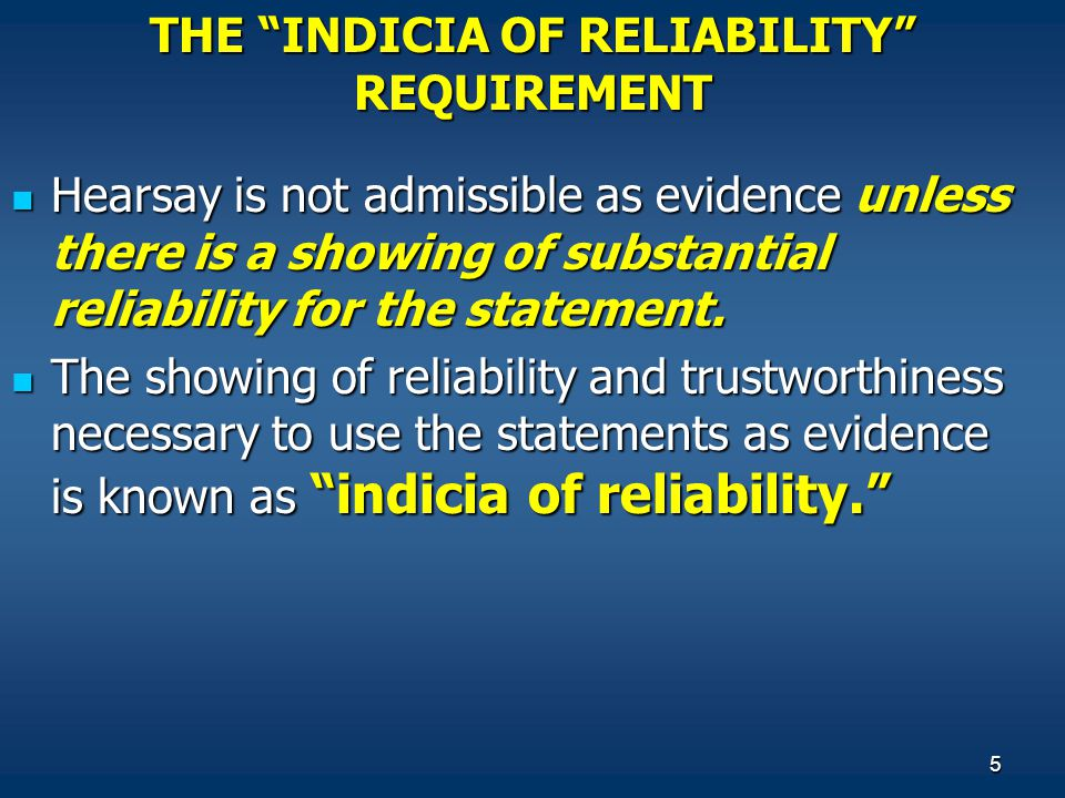 THE INDICIA OF RELIABILITY REQUIREMENT