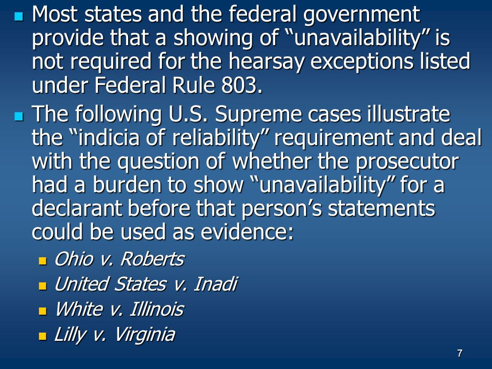 Most states and the federal government provide that a showing of unavailability is not required for the hearsay exceptions listed under Federal Rule 803.