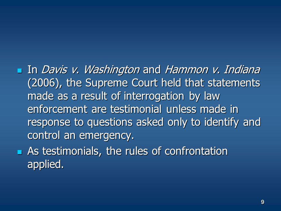 In Davis v. Washington and Hammon v