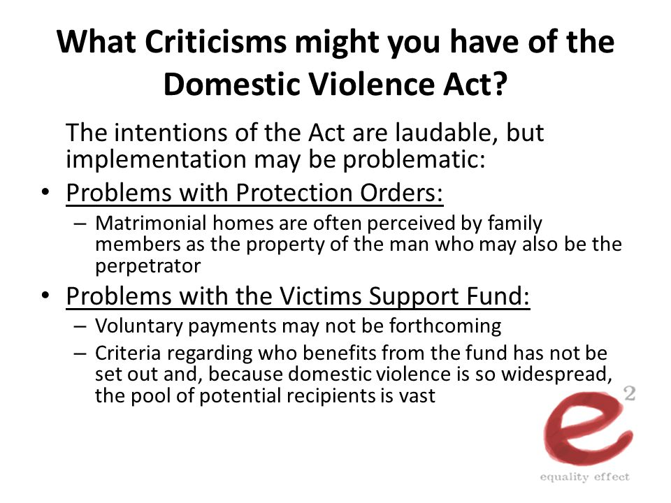 What Criticisms might you have of the Domestic Violence Act