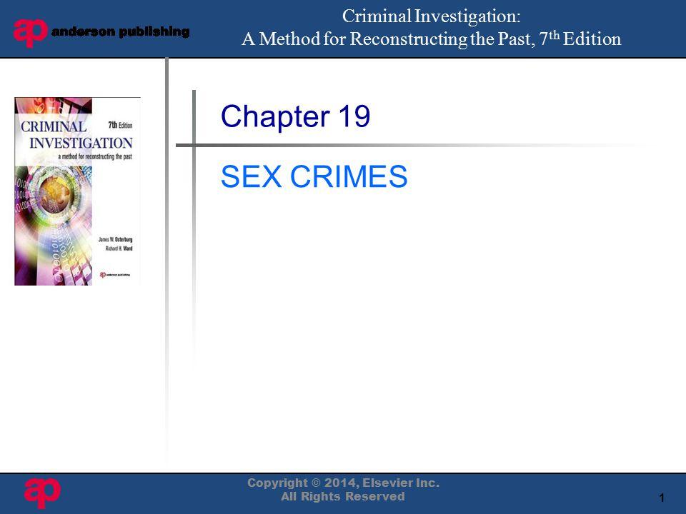 Chapter 19 SEX CRIMES Criminal Investigation: