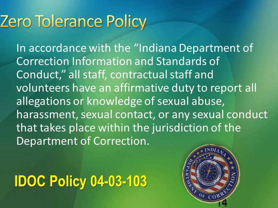 Zero Tolerance Policy IDOC Policy 04-03-103