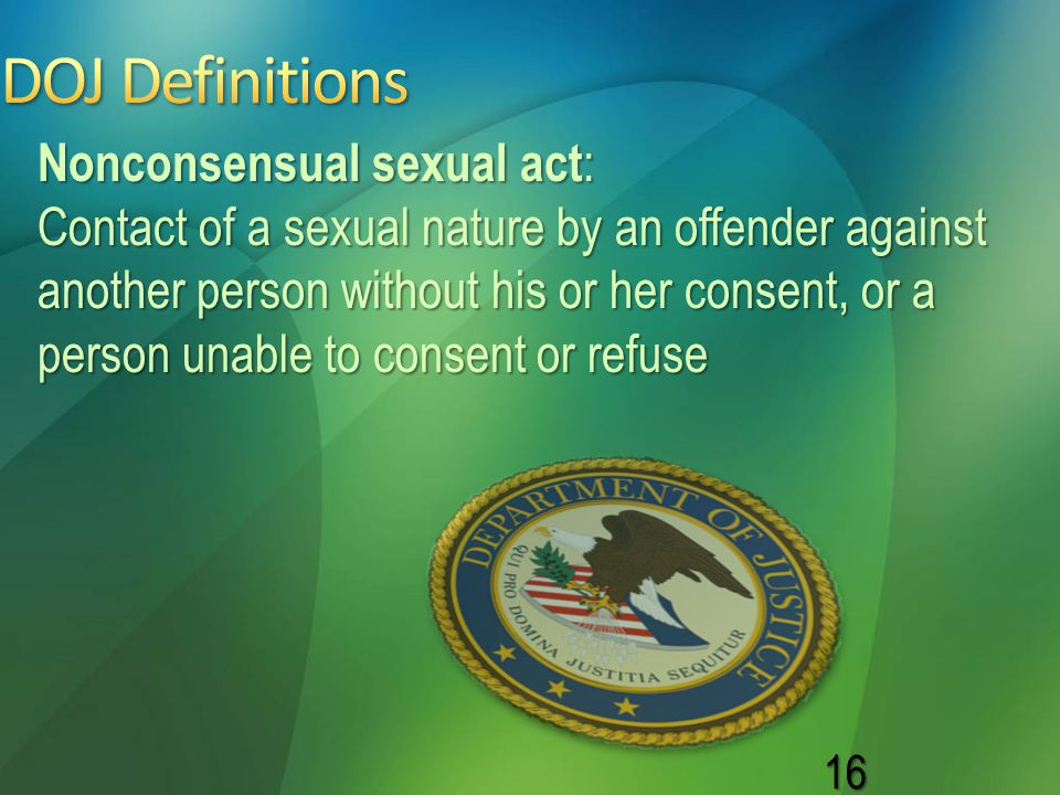 DOJ Definitions Nonconsensual sexual act: