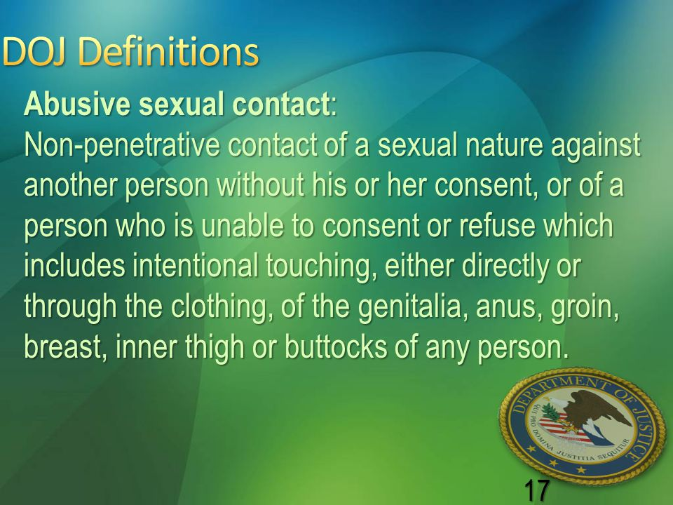 DOJ Definitions Abusive sexual contact: