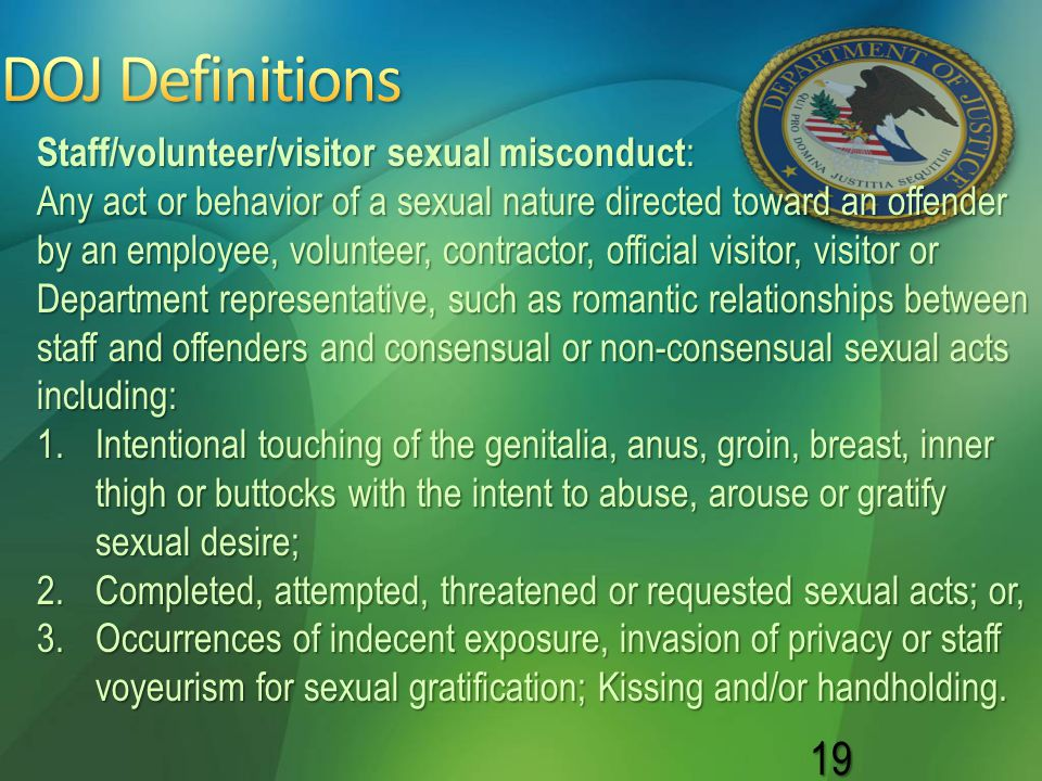 DOJ Definitions Staff/volunteer/visitor sexual misconduct: