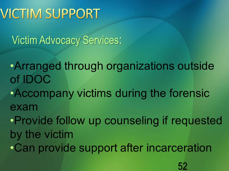 VICTIM SUPPORT Victim Advocacy Services: