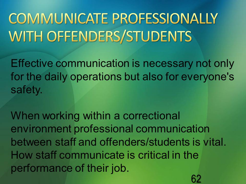 COMMUNICATE PROFESSIONALLY WITH OFFENDERS/STUDENTS