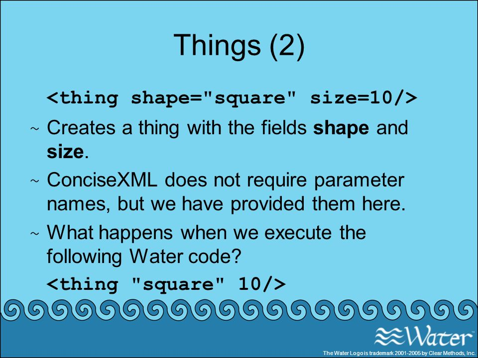 Things (2) <thing shape= square size=10/>