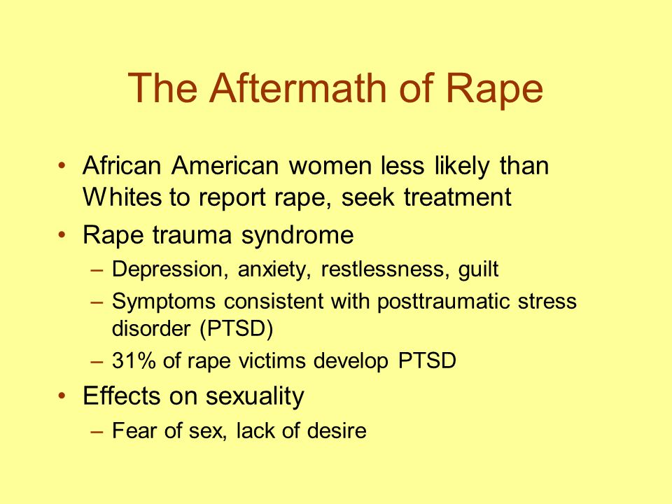 The Aftermath of Rape African American women less likely than Whites to report rape, seek treatment.