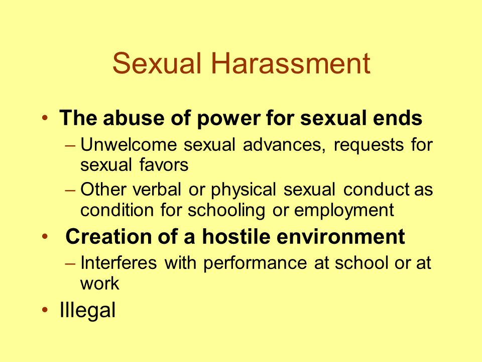 Sexual Harassment The abuse of power for sexual ends