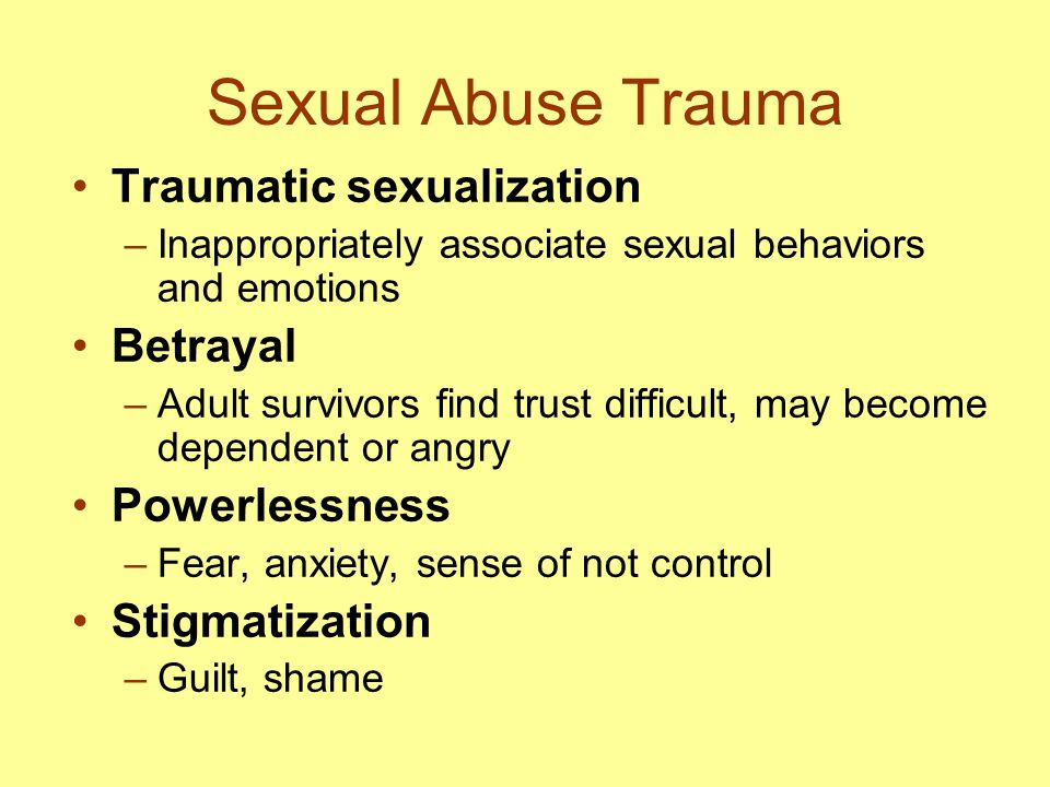 Sexual Abuse Trauma Traumatic sexualization Betrayal Powerlessness