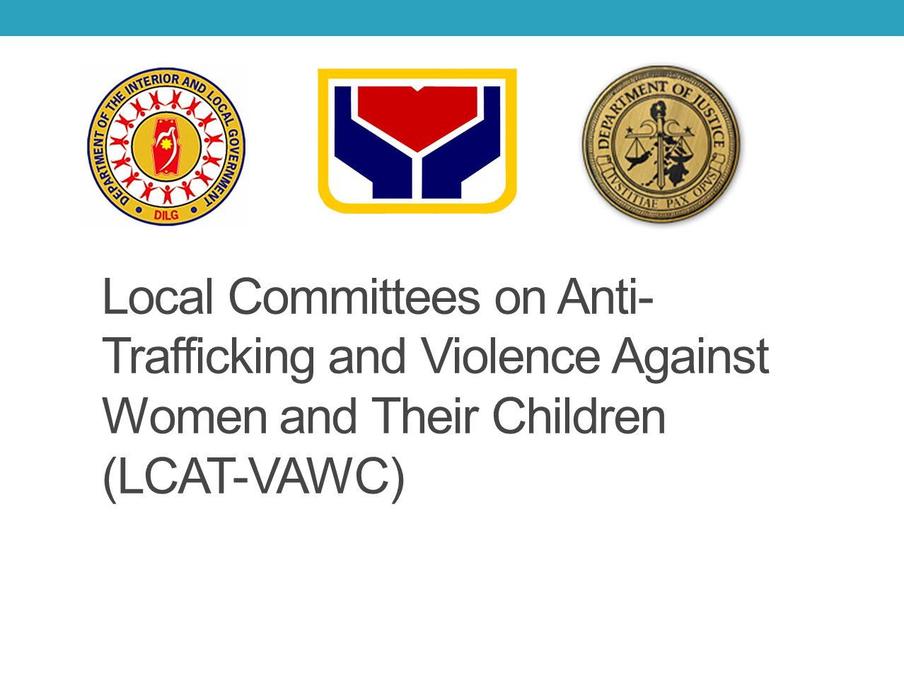 Local Committees on Anti-Trafficking and Violence Against Women and Their Children (LCAT-VAWC)