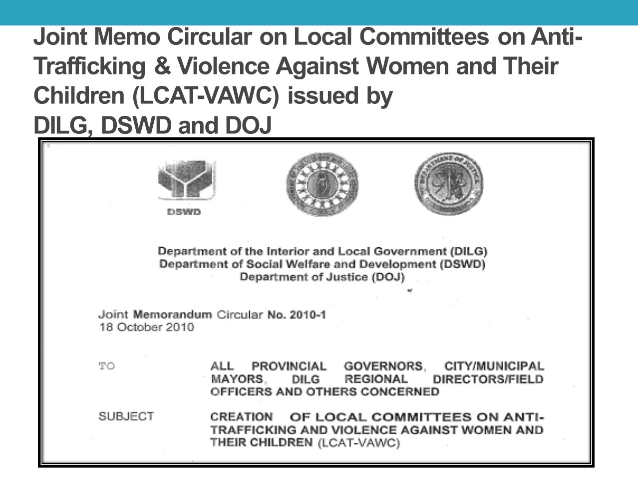 Joint Memo Circular on Local Committees on Anti-Trafficking & Violence Against Women and Their Children (LCAT-VAWC) issued by DILG, DSWD and DOJ