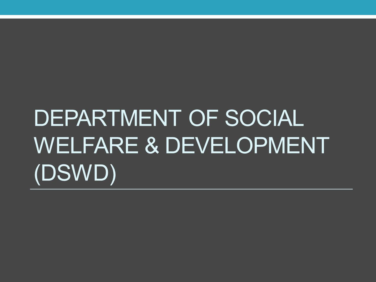 Department of social welfare & development (dswd)
