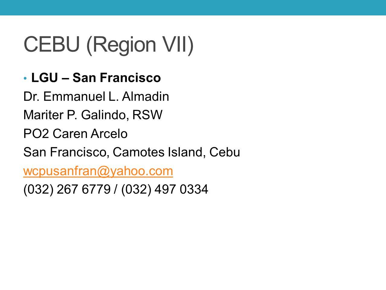 CEBU (Region VII) LGU – San Francisco Dr. Emmanuel L. Almadin